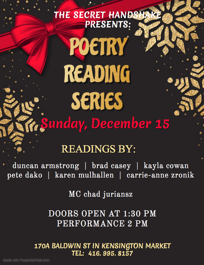 Secret Handshake presents Poetry Reading Sunday Dec. 15, doors open 1:30 PM, 170A Baldwin St., Toronto